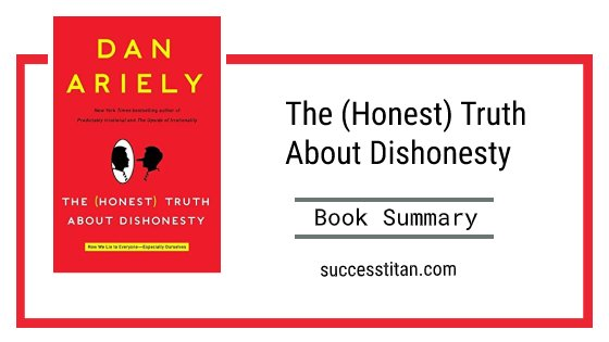 The honest truth about dishonesty