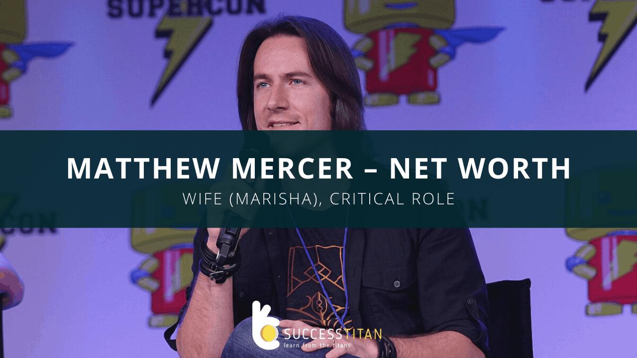 Matt Mercer Net Worth